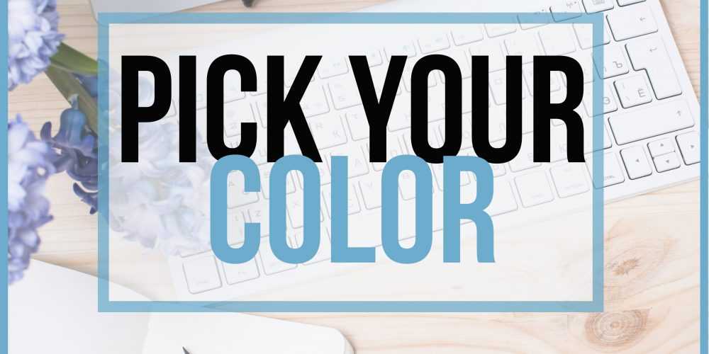 Pick your color!