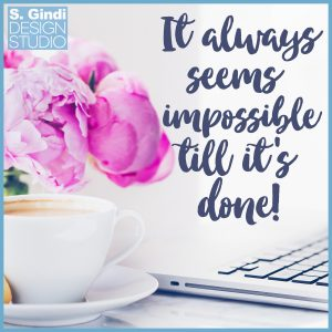 It always seems impossible till it's done!