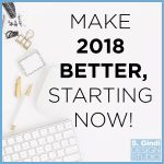 Make 2018 Better, Starting Now!
